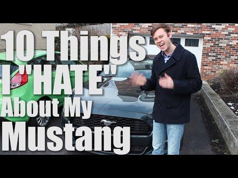 "10 Things I ""Hate"" About My Mustang EcoBoost!"