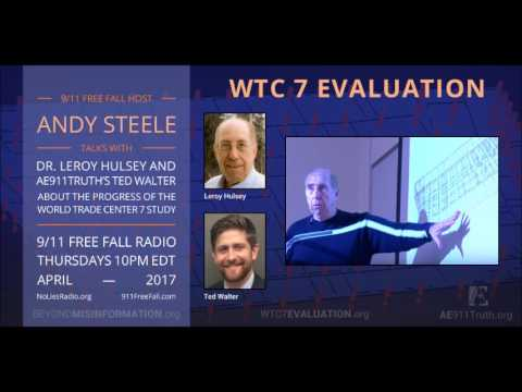 9/11 Free Fall 4/13/17: Dr. Leroy Hulsey and Ted Walter on the WTC 7 Study