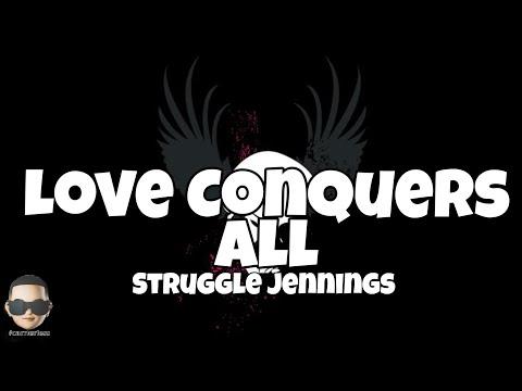 Struggle Jennings - Love Conquers All (Lyrics)