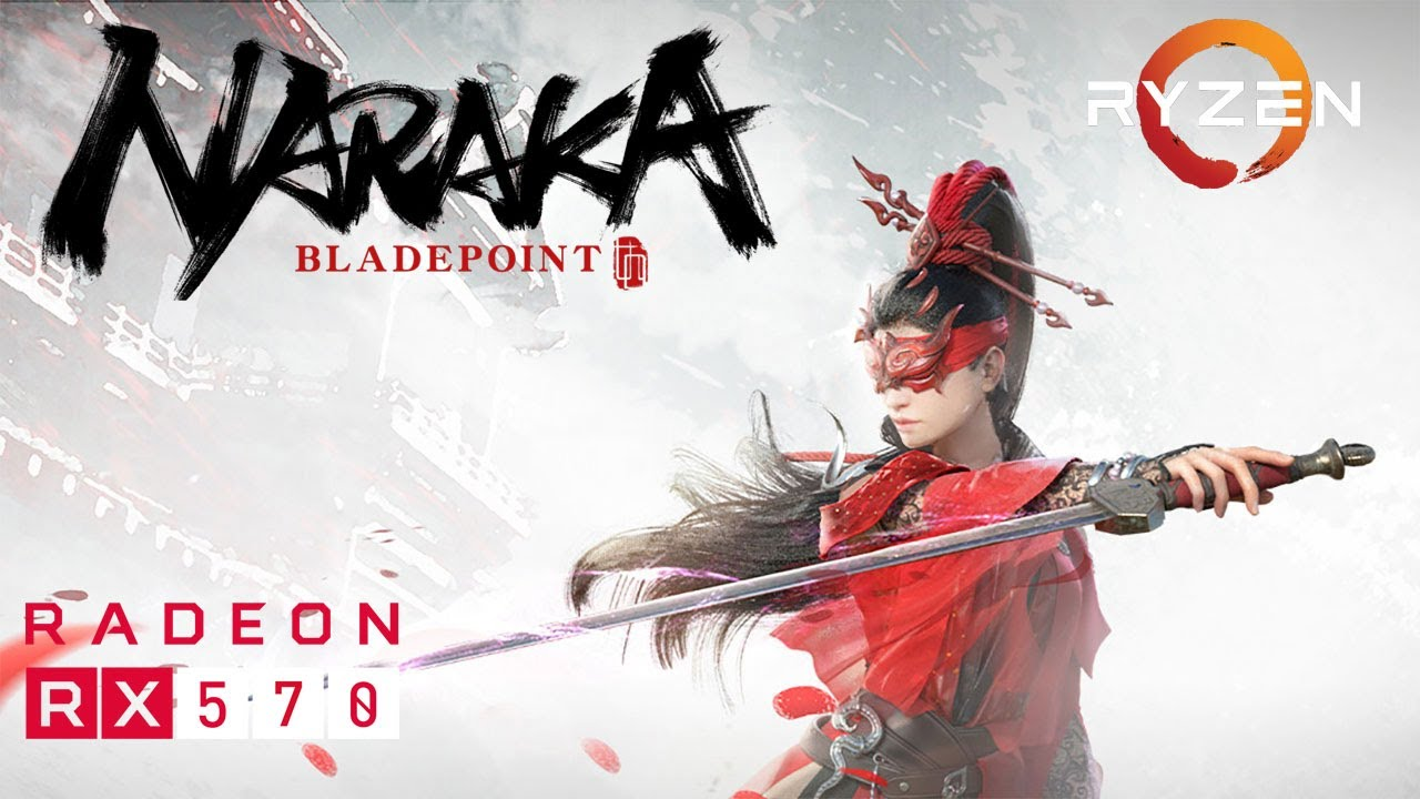 Naraka: Bladepoint - RX 570 - Ryzen 5 2600 - All Settings