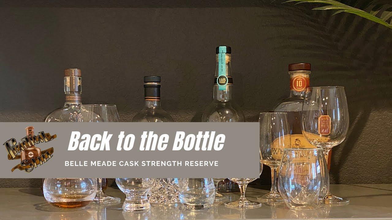 Back to the Bottle: Belle Meade Cask Strength Reserve Bourbon Whiskey