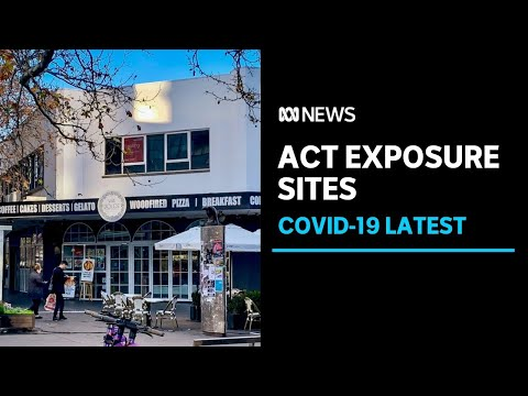 ACT lists two exposure sites after positive COVID-19 case travelled from NSW to Canberra   ABC News