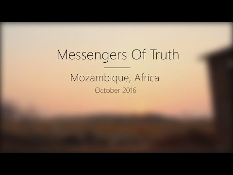 Africa Mozambique - Missioners Of Truth 2016 Trailer