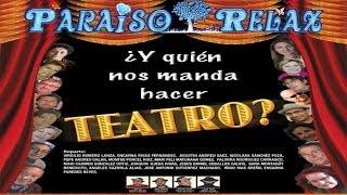¿Y QUIEN NOS MANDA HACER TEATRO? ,OBRA DE TEATRO, COMEDIA Y HUMOR CON CARCAJADAS ASEGURADAS