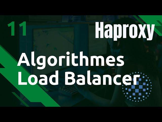 Haproxy - 11. Les différents algorithmes