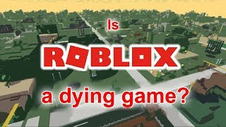 is ROBLOX a dying game?