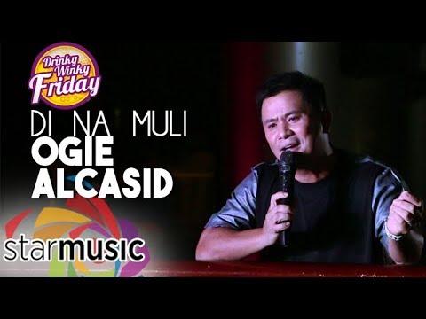 Ogie Alcasid - Di Na Muli (Drinky Winky Friday)