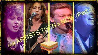 80s Singers THEN & NOW. PART 1. 80s Artists 80s Music Stars