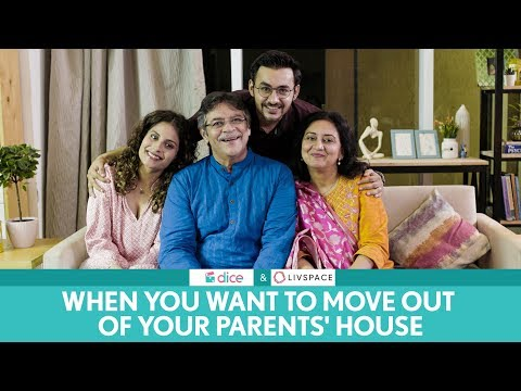 Dice Media | When You Want To Move Out Of Your Parents' House
