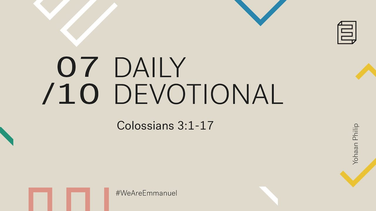 Daily Devotional with Yohaan Philip // Colossians 3:1-17 Cover Image