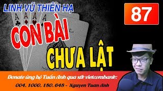 LINH VŨ THIÊN HẠ TẬP 87-CON BÀI CHƯA LẬT-TRUYỆN TIÊN HIỆP MC TUẤN ANH