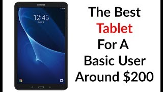 The Best Tablet For A Basic User Around $200