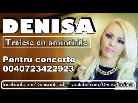 DENISA - Traiesc cu amintirile (Melodie originala) manele vechi de dragoste 2014