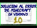 SOLUCIÓN AL ERROR DE MINECRAFT EN WINDOWS 10 SOLUCIONADO