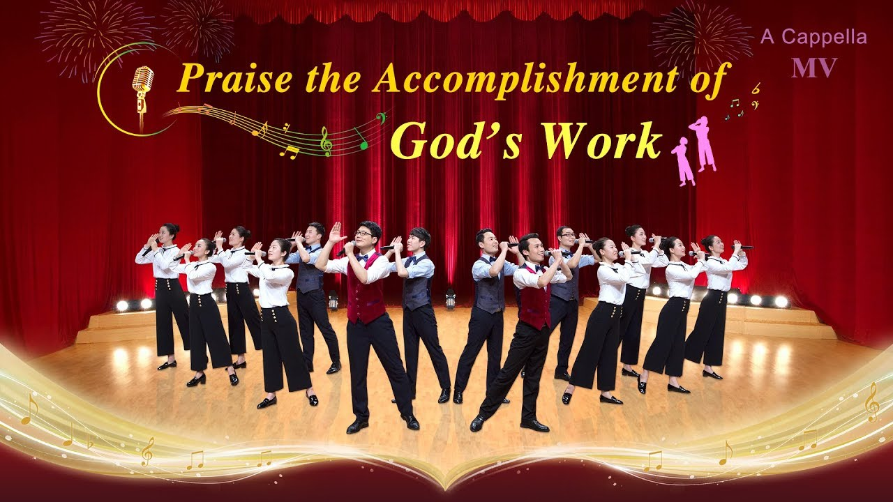 "Christian Music Video | ""Praise the Accomplishment of God's Work"" (A Cappella)"