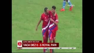 Copa Simón Bolívar: Vaca Díez 0-6 Royal Pari