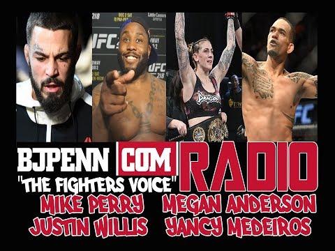 BJPENN.COM Radio Ep. 78 // Mike Perry | Justin Willis | Megan Anderson | Yancy Medeiros