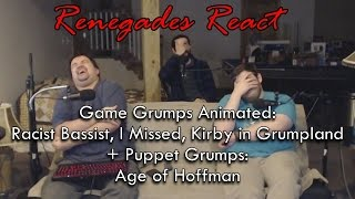 Renegades React to... Game Grumps Animated Racist, I Missed, Kirby + Puppet Grumps: Age of Hoffman
