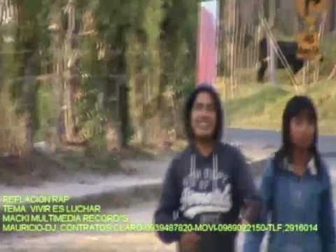 REFLECCION RAP - vivir es luchar (( macki multimedia records mauricio dj 2916014( video 1 ).mp4