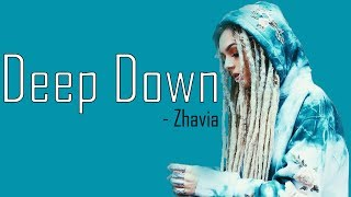 Zhavia - Deep Down [Full HD] lyrics