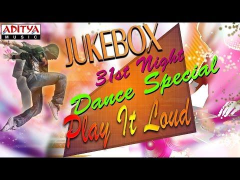 31st Night Play It Loud - Dance Special Songs || Jukebox