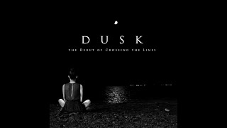 DUSK: Debut of Crossing the Lines (The Debut of Crossing the Lines) [The Sound Of Everything]