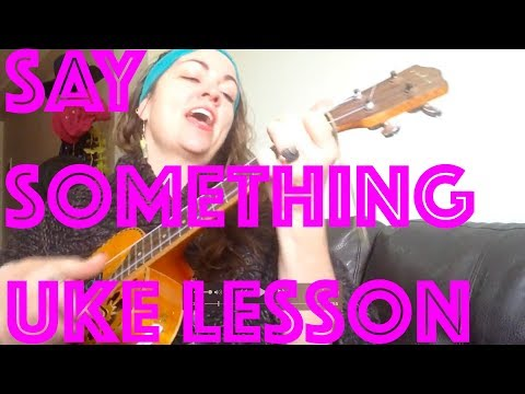 SAY SOMETHING ~ Easy UKULELE LESSON Justin Timberlake Chris Stapleton ~ How to Play Chords Strumming