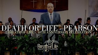 Death or Life - Walter L. Pearson Jr. (Breath of Life 40th Anniversary Celebration)