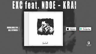 EXC -  KRAI feat. NDOE (  Audio)