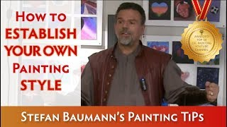 How to Establish Your Own Painting Style by Stefan Baumann