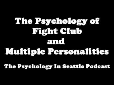 The Psychology Of Fight Club And Multiple Personalities