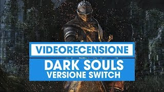 Dark Souls Remastered per Nintendo Switch: Recensione del gioco From Software