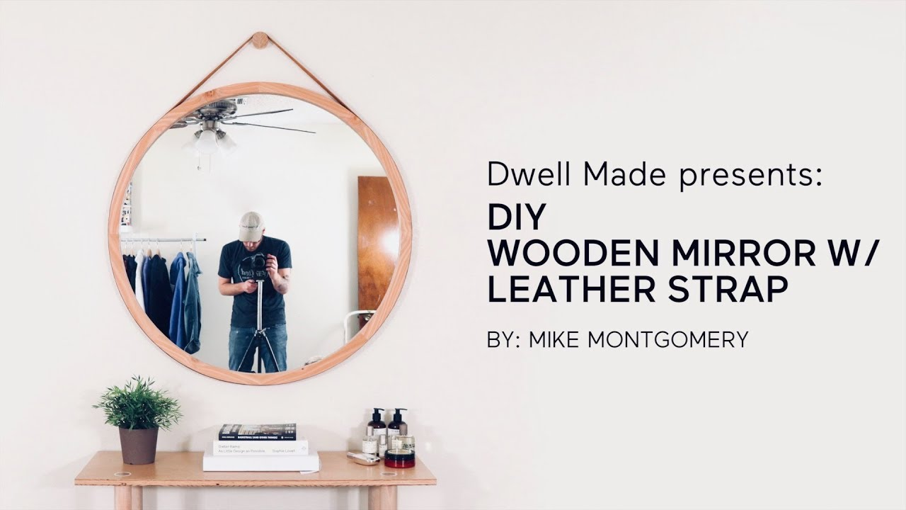 Diy Round Wall Mirror W Leather Strap A Dwell Made Project