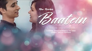 Baatein -The Turbo (Official Music Video) | Romantic Video Song 2019 | Camera Breakers