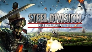 Steel Division: Normandy 44 Gameplay and Impressions