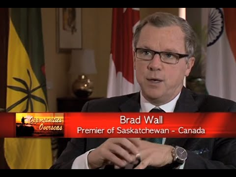 Premier of Saskatchewan, Brad Wall, on opportunities for jobs and business in Canada