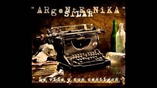 Silar (Argentecnika) - La vida y sus castigos YouTube Videos