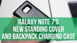 A quick look at the Note 7's new Standing Cover and Backpack charging case