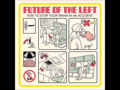 Future of the Left - Why Aren't I Going to Hell
