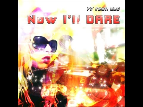 F7 feat ELO - Now I'll dare