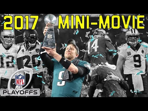 2017 Playoffs Mini-Movie: From Mariotas Comeback to the Eagles Super Bowl Victory | NFL Highlights