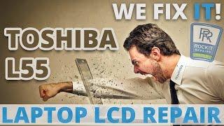 Toshiba Satellite Laptop L55 LCD Screen Replacement L55-B5267