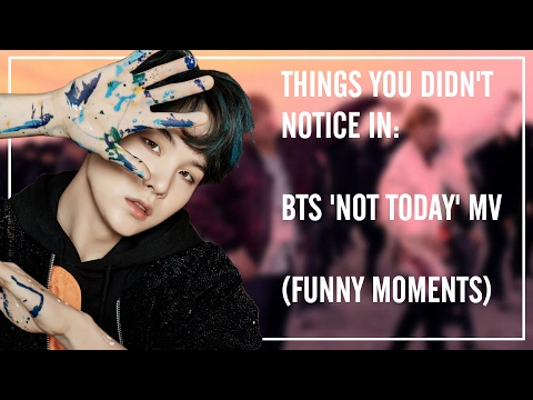 THINGS YOU DIDN'T NOTICE IN BTS 'NOT TODAY' MV (FUNNY MOMENTS)