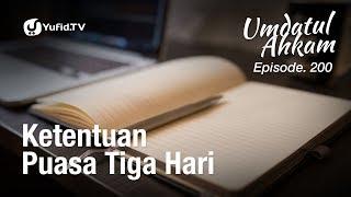 Umdatul Ahkam Hadits 204: Ketentuan Puasa Tiga Hari - Ust. Aris Munandar, M.P.I (Eps.200) 2017 Video