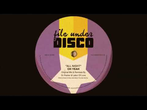 All Night - Oh Yeah ( Dr Packer Mix )