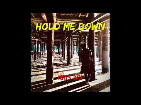 Kris Wu吴亦凡 - Hold Me Down (Chinese Ver.) Official Audio
