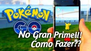 Como Pegar Pokémon  Go No Gran Prime