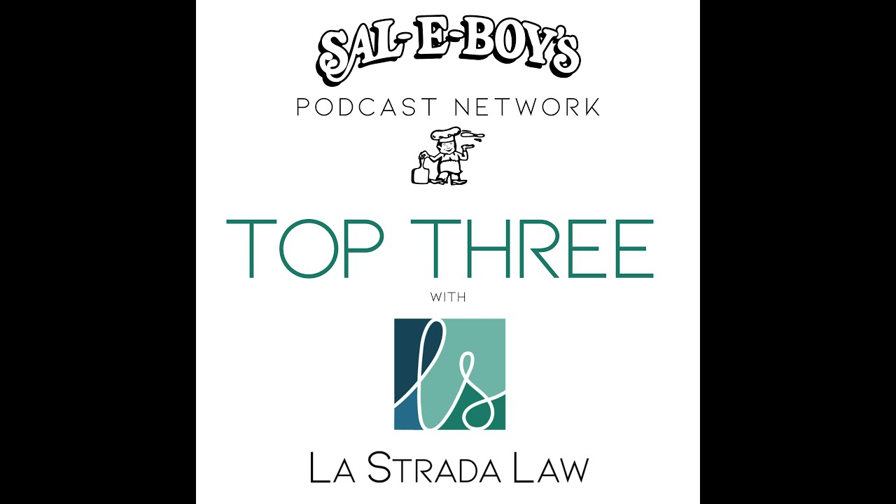 [Podcast] Top 3 with La Strada Law