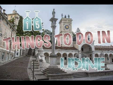 Top 15 Things To Do In Udine, Italy