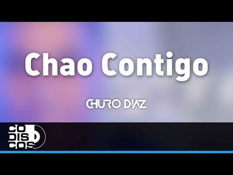 Chao Contigo, Churo Diaz Y Elías Mendoza - Audio